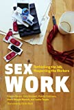 Sex Work: Rethinking the Job, Respecting the Workers (Sexuality Studies Series)