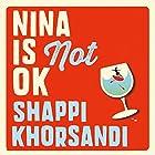 Nina Is Not OK Audiobook by Shappi Khorsandi Narrated by Shappi Khorsandi