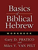 Basics of Biblical Hebrew Workbook (0310237017) by Pratico, Gary D.