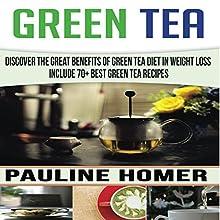 Green Tea: Discover the Great Benefits of Green Tea Diet in Weight Loss - Includes 70+ Best Green Tea Recipes | Livre audio Auteur(s) : Pauline Homer Narrateur(s) : Mark Barnard