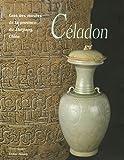 echange, troc Monique Crick, Shen Qionghua, Han Jingshi - Céladon : Grès des musées de la province du Zhejiang, Chine