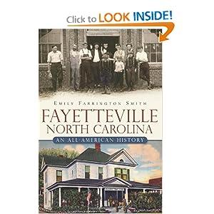 Fayetteville, North Carolina: An All-American History Emily Farrington Smith