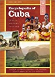 Encyclopedia of Cuba: People, History, Culture<br> Volume I