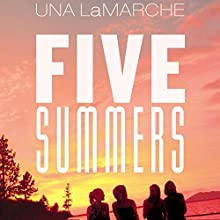 Five Summers (       UNABRIDGED) by Una LaMarche Narrated by Abigail Revasch
