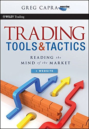 Trading Tools and Tactics: Reading the Mind of the Market (Wiley Trading)