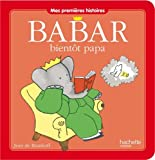 Image of Babar bientot papa [ mes premieres histoires ] (French Edition)