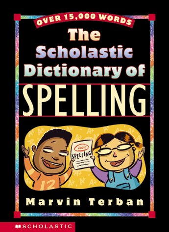 Scholastic Dictionary Of Spelling, MARVIN TERBAN