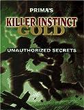 Killer Instinct Gold: Secret Codes (Secrets of the Games Series.)