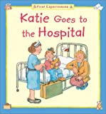 img - for Katie Goes to the Hospital book / textbook / text book