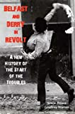 img - for Belfast and Derry in Revolt: A New History of the Start of the Troubles by Simon Prince, Geoffrey Warner (2011) Paperback book / textbook / text book