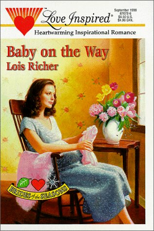 Image of Baby on the Way (Brides of the Seasons, Book 1) (Love Inspired #73)