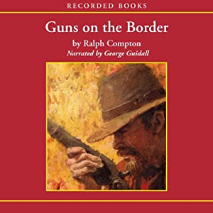 Guns on the Border Audiobook