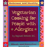 Vegetarian Cooking for People with Alergies: Delicious and Healthy