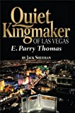 Quiet Kingmaker of Las Vegas: E. Parry Thomas