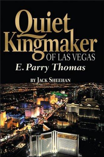 Quiet Kingmaker of Las Vegas: E. Parry Thomas