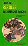 img - for Guide des reptiles de l'Am rique du Nord book / textbook / text book