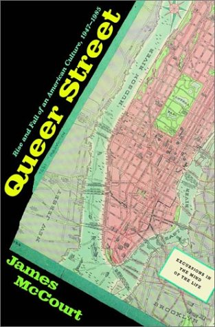 Queer Street: The Rise and Fall of an American Culture, 1947-1985
