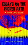 img - for Essays on the Proper Path: A Failure Looks At Life book / textbook / text book