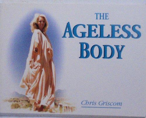 The Ageless Body, Chris Griscom