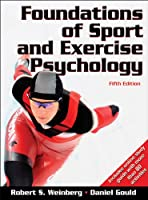 Foundations of Sport and Exercise Psychology With Web Study Guide-5th Edition