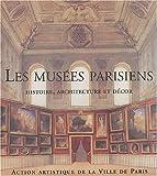 echange, troc Béatrice de Andia, Collectif - Les musées parisiens : Histoire, architecture et décor