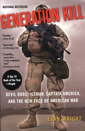 Generation Kill: Devil Dogs, Iceman, Captain America, and the New Face of American War, Evan  Wright