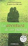 img - for La Aventura De Ser Pareja (Spanish Edition) book / textbook / text book