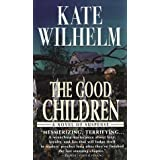 The Good Children ~ Kate Wilhelm