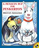 A Penguin Pup for Pinkerton (Picture Puffin) (0142501700) by Kellogg, Steven
