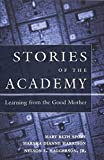 img - for Stories of the Academy: Learning from the Good Mother (Counterpoints) by Spore Mary Beth Harrison Marsha Dianne Haggerson Jr. Nelson L. (2002-06-01) Paperback book / textbook / text book