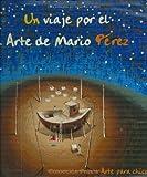 Un Viaje Por El Arte de Mario Perez (Spanish Edition)