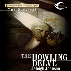 The Howling Delve: Forgotten Realms: The Dungeons, Book 2 | [Jaleigh Johnson]