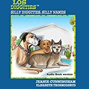 Los Diggities: Silly Diggities, Silly Names | Jeanie Cunningham, Elisabeth Thormodsrud