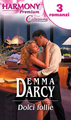 Emma Darcy - Dolci follie