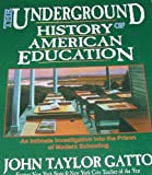 img - for THE UNDERGROUND HISTORY OF AMERICAN EDUCATION (Revised, 2006 Edition) book / textbook / text book