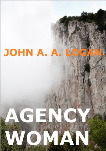 Save 67% on this dark, Scottish tale on conspiracy, espionage, murder and terrorism… John A. A. Logan's Agency Woman – 99 cents for a limited time!