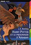 Harry Potter et le Prisonnier D'Azkaban (Book 3: French language edition)