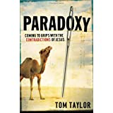Paradoxy: Coming to Grips with the Contradictions of Jesus ~ Thomas F. Taylor