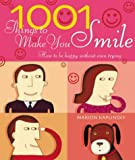 Marion Kaplinsky 1001 Things To Make You Smile: How to be Happy Without Even Trying