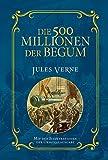 Die 500 Millionen der Begum: Mit Illustrationen der Originalausgabe