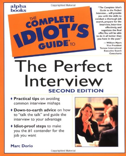 The Complete Idiot's Guide to the Perfect Interview, Second Edition (2nd Edition)