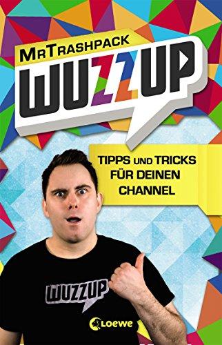 wuzzup-tipps-und-tricks-fur-deinen-channel-german-edition