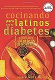 Cocinando para Latinos con Diabetes (Cooking for Latinos with Diabetes) (American Diabetes Association Guide to Healthy Restaurant Eating) (English and Spanish Edition)