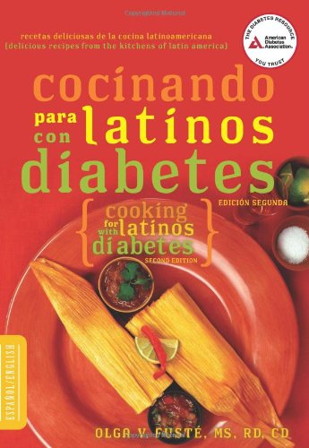 Cocinando para Latinos con Diabetes (Cooking for Latinos with Diabetes) (American Diabetes Association Guide to Healthy Restaurant Eating) (English and Spanish Edition) by Olga Fusté M.S.