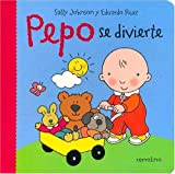 Pepo Se Divierte/ Pepo Has Fun (Spanish Edition)