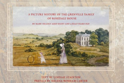 A Picture History of Mr. and Mrs. Grenville of Rosedale House: An Album by Mary Yelloly, Nine Years Old: An Album by Mary Yelloly, Begun at Age 9