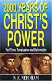 2,000 Years of Christ's Power, Part Three: Renaissance and Reformation