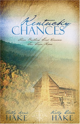 Kentucky Chances (Inspirational Romance Readers), CATHY MARIE HAKE, KELLY EILEEN HAKE
