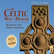 The Celtic Way of Prayer: The Recovery of the Religious Imagination | [Esther de Waal]