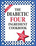 img - for The Diabetic Four Ingredient Cookbook book / textbook / text book